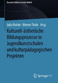 Cover Kulturell-ästhetische Bildungsprozesse in Jugendkunstschulen und kulturpädagogischen Projekten