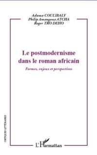Cover Postmodernisme dans le roman africain - formes, enjeux et