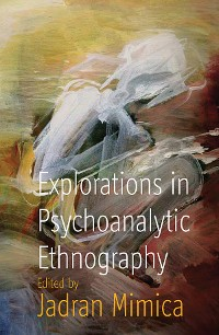 Cover Explorations in Psychoanalytic Ethnography