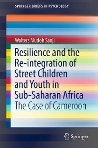 Cover Resilience and the Re-integration of Street Children and Youth in Sub-Saharan Africa