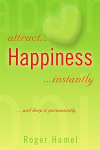 Cover Attract... Happiness ...Instantly