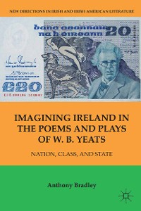 Cover Imagining Ireland in the Poems and Plays of W. B. Yeats