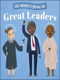 Cover When I Grow Up--Great Leaders