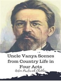 Cover Uncle Vanya Scenes from Country Life in Four Acts