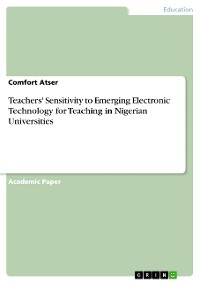 Cover Teachers' Sensitivity to Emerging Electronic Technology for Teaching in Nigerian Universities