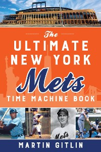 Cover The Ultimate New York Mets Time Machine Book