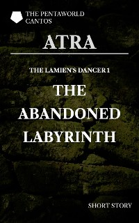 Cover The Lamien's Dancer: The Abandoned Labyrinth