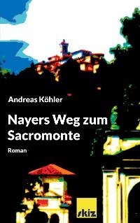 Cover Nayers Weg zum Sacromonte