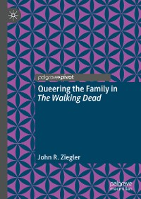 Cover Queering the Family in The Walking Dead