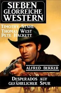 Cover Desperados auf gefährlicher Spur: Sieben glorreiche Western