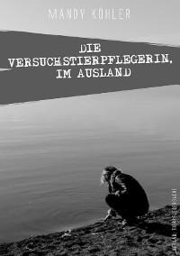 Cover Die Versuchstierpflegerin, Im Ausland