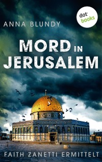 Cover Mord in Jerusalem: Faith Zanetti ermittelt - Band 1