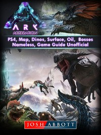 Cover Ark Aberration, PS4, Map, Dinos, Surface, Oil, Bosses, Nameless, Game Guide Unofficial