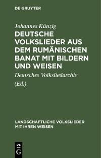 Cover Deutsche Volkslieder aus dem rumänischen Banat mit Bildern und Weisen