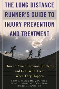 Cover Long Distance Runner's Guide to Injury Prevention and Treatment