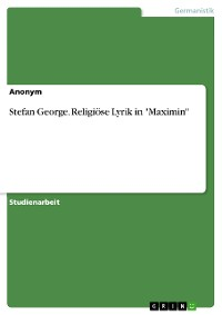 "Cover Stefan George. Religiöse Lyrik in ""Maximin"""