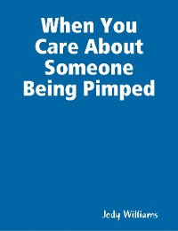 Cover When You Care About Someone Being Pimped
