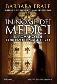 Cover In nome dei Medici. Il romanzo di Lorenzo il Magnifico
