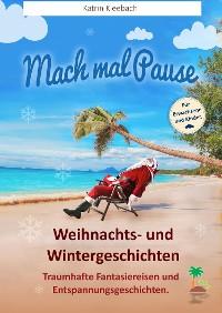 Cover Mach mal Pause - Weihnachts- und Wintergeschichten
