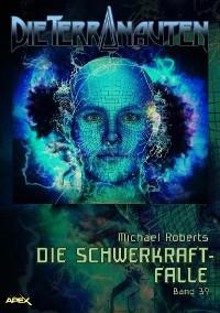 Cover DIE TERRANAUTEN, Band 39: DIE SCHWERKRAFT-FALLE