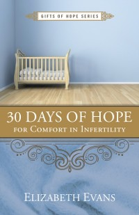Cover 30 Days of Hope for Comfort in Infertility