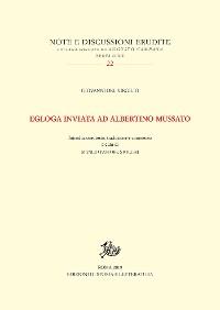 Cover Egloga inviata ad Albertino Mussato