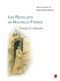 Cover Les Recollets en Nouvelle-France. Traces et memoire