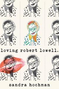 Cover Loving Robert Lowell