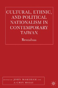 Cover Cultural, Ethnic, and Political Nationalism in Contemporary Taiwan