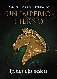 Cover Un imperio eterno: Un viaje a las sombras