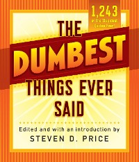 Cover The Dumbest Things Ever Said