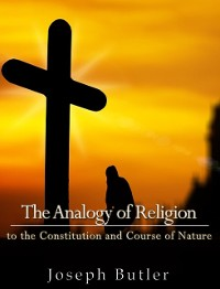 Cover Analogy of Religion to the Constitution and Course of Nature
