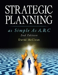 Cover Strategic Planning As Simple As A,b,c: 2nd Edition