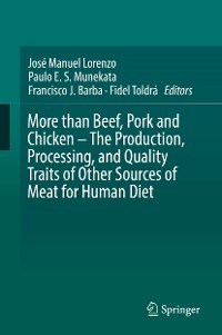 Cover More than Beef, Pork and Chicken – The Production, Processing, and Quality Traits of Other Sources of Meat for Human Diet