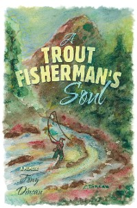 Cover A Trout Fisherman's Soul