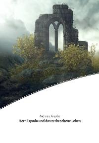 Cover Herr Espada und das zerbrochene Leben
