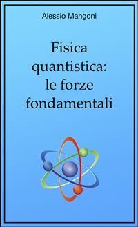 Cover Fisica quantistica: le forze fondamentali