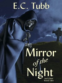 Cover Mirror of the Night and Other Weird Tales