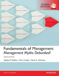 Cover Fundamentals of Management: Management Myths Debunked!, Global Edition