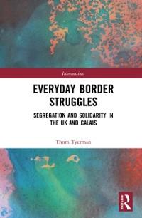 Cover Everyday Border Struggles