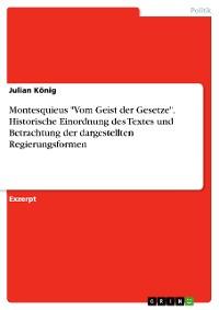 """Cover Montesquieus """"Vom Geist der Gesetze"""". Historische Einordnung des Textes und Betrachtung der dargestellten Regierungsformen"""