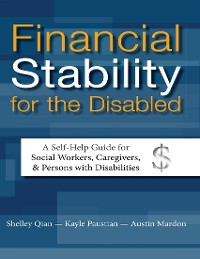 Cover Financial Stability for the Disabled: A Self-help Guide for Social Workers, Caregivers, & Persons With Disabilities