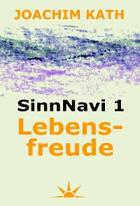 Cover SinnNavi 1 Lebensfreude