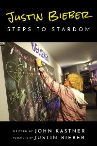 Cover Justin Bieber: Steps to Stardom