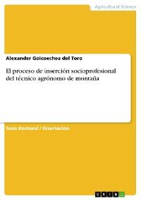 Cover El proceso de inserción socioprofesional del técnico agrónomo de montaña