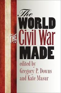 Cover The World the Civil War Made