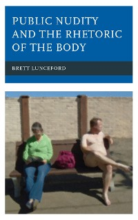 Cover Public Nudity and the Rhetoric of the Body