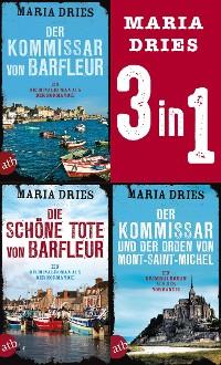 Cover Der Kommissar von Barfleur & Die schöne Tote von Barfleur & Der Kommissar und der Orden von Mont-Saint-Michel