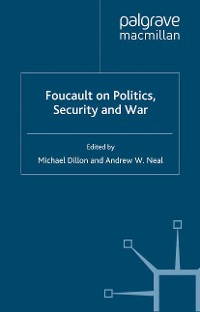 Cover Foucault on Politics, Security and War