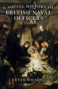 Cover A Social History of British Naval Officers, 1775-1815